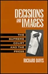 Decisions and Images: The Supreme Court and the Press