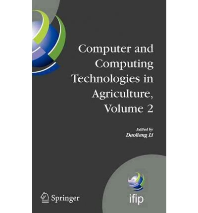 [(Computer and Computing Technologies in Agriculture: v. 2: First IFIP TC 12 International Conference on Computer and Computing Technologies in Agriculture (CCTA 2007), Wuyishan, China, August 18-20, 2007 )] [Author: Daoliang Li] [Feb-2008] ebook