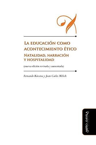 La educacion como acontecimiento etico: Natalidad, narracion y hospitalidad (Spanish Edition) [Fernando Barcena - Joan-Carles Melich] (Tapa Blanda)