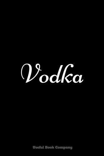 Vodka: Notebook, 6 x 9 inches pdf epub