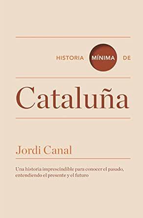 Historia mínima de Cataluña (Historias mínimas) eBook: Canal, Jordi: Amazon.es: Tienda Kindle