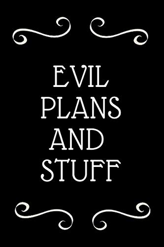 Evil Plans And Stuff: Funny Office Notebook/Journal For Women/Men/Boss/Coworkers/Colleagues/Students/Friends/Office Gag Gift