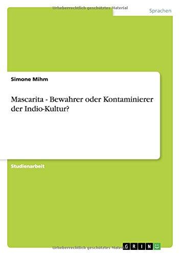 Mascarita - Bewahrer oder Kontaminierer der Indio-Kultur ...
