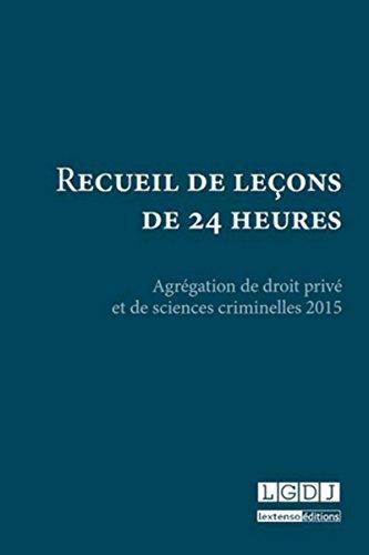 Recueil de leçons de 24 heures. Agrégation de droit privé et de sciences criminelles 2015 Collectif