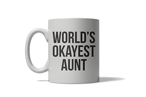 Worlds Okayest Aunt Funny Family Member Ceramic Coffee Drinking Mug 11oz Cup -