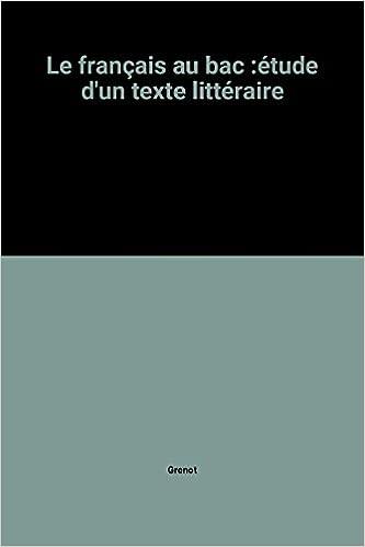 Le français au bac : Comment se préparer au sujet 2, étude dun texte littéraire Obac: Amazon.es: Chantal Grenot: Libros en idiomas extranjeros