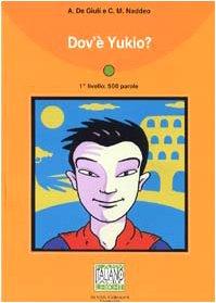 Dov'e Yukio? - book (Italiano Facile: Collana Di Racconti)