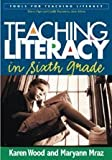 Teaching Literacy in Sixth Grade (Tools for Teaching Literacy Series) by Karen D. Wood PhD (2005-05-13)