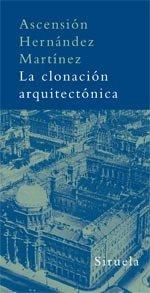 Descargar Libro La Clonación Arquitectónica Ascensión Hernández Martínez