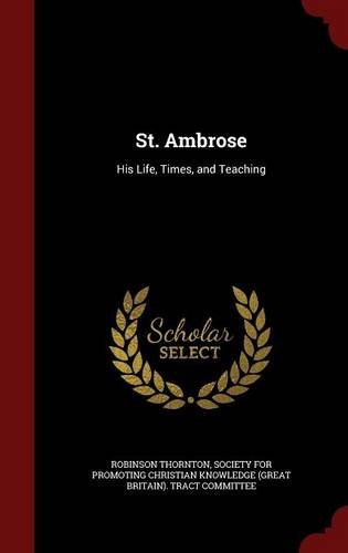 Download St. Ambrose: His Life, Times, and Teaching pdf