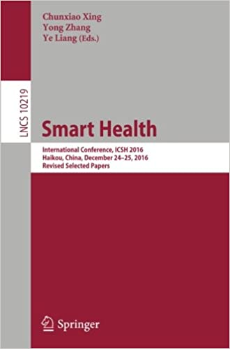 Smart Health: International Conference, ICSH 2016, Haikou, China, December 24-25, 2016, Revised Selected Papers (Lecture Notes in Computer Science)