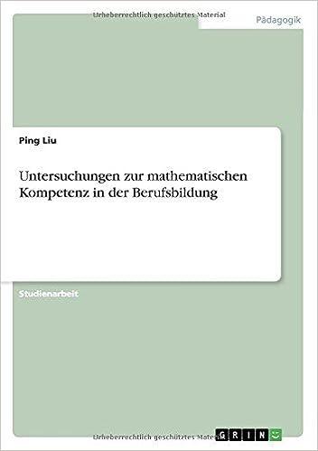 Book Untersuchungen zur mathematischen Kompetenz in der Berufsbildung by Ping Liu (2008-06-05)