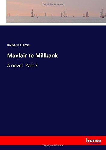 Mayfair to Millbank: A novel. Part 2 PDF