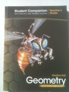 Prentice Hall Geometry Student Companion with Practice and Problem Solving Teacher's Guide (Foundations Series)