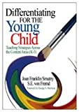 Differentiating for the Young Child : Teaching Strategies Across the Content Areas (K-3), Smutny, Joan Franklin and von Fremd, Sarah, 0761931082