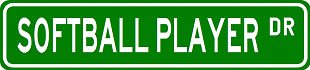 - SOFTBALL PLAYER Street Sign ~ Custom Aluminum Street Signs