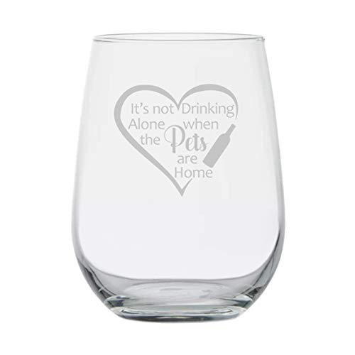 Animal Lover Gifts ★ It's Not Drinking Alone when the Pets are Home ★ 17 oz Dishwasher Safe ★ Funny Wine Glass ★ Animal Rescue ★ Gift for Dog Lover ★ Birthday Glass ★ Couples Anniversary by Etchpress Yourself