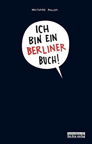 Ich bin ein Berliner Buch!: Das Mitmach-Stadt-entdecken-Kaputtmach-Buch
