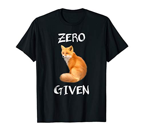 Funny Zero Fox Given T-Shirt Foxes Tee