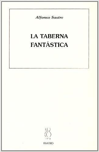 La taberna fantástica (Teatro Alfonso Sastre): Amazon.es: Alfonso Sastre: Libros