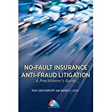 No-Fault Insurance Anti-Fraud Litigation: A Practitioner's Guide