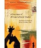 A Prescience of African Cultural Studies : The Future of Literature in Africa Is Not What It Was, Handel Kashope Wright, 0820434957