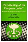 The Greening of the European Union, Burchell, Jon and Lightfoot, Simon, 1841272752