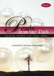Pearls from the Path - Fascinating Anecdotes From Islamic History - Volume 1 PDF