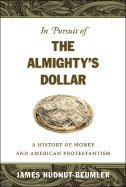 Download In Pursuit of the Almighty's Dollar- A History of Money & American Protestantism (07) by Hudnut-Beumler, James [Hardcover (2007)] pdf