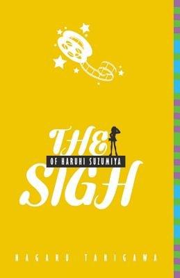 The Sigh of Haruhi Suzumiya[SIGH OF HARUHI SUZUMIYA][Paperback]