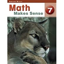 Math Makes Sense 7 - Addison Wesley [With Answers]; Student Edition: Ontario Edition
