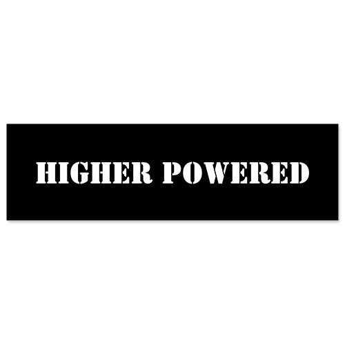 (Car Bumper Sticker - Higher-Powered)