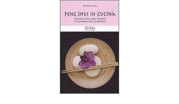 Feng shui in cucina. Filosofia del cibo, ricette e armonia dell ...