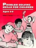 Problem Solving Skills for Children, Bettie B. Youngs, 1880396327