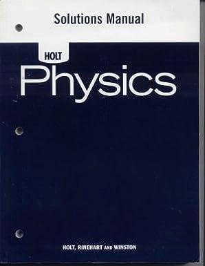 amazon com holt physics solutions manual 9780030368349 rinehart rh amazon com holt physics solutions manual pdf holt physics solution manual chapter 16