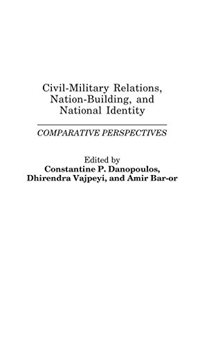 Civil-Military Relations, Nation-Building, and National Identity: Comparative Perspectives