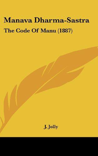 Manava Dharma-Sastra: The Code Of Manu (1887)