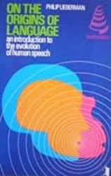 On the Origins of Language: An Introduction to the Evolution of Human Speech (The Macmillan series in physical anthropology)