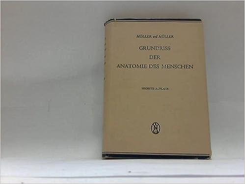 Grundriss der Anatomie des Menschen: für Studium und Praxis: Amazon ...
