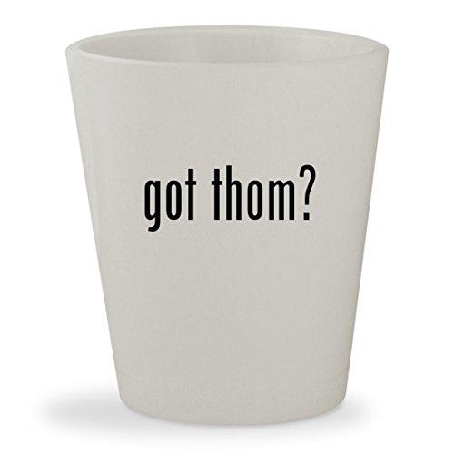 got thom? - White Ceramic 1.5oz Shot Glass