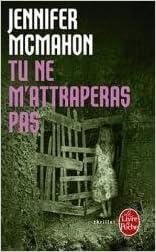 Tu Ne M Attraperas Pas Jennifer Mcmahon 9782253161332