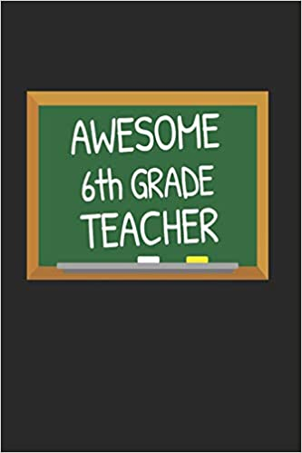 Amazon.com: Awesome 6th Grade Teacher: Gifts for Teachers ...