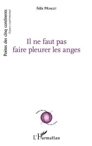 Il ne faut pas faire pleurer les anges (French Edition)