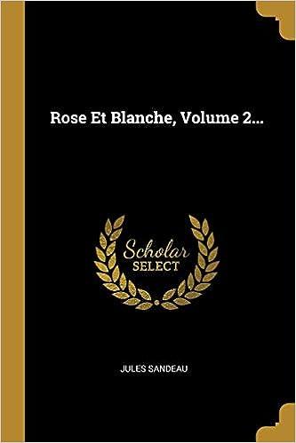 Rose Et Blanche, Volume 2...: Amazon.de: Jules Sandeau ...