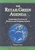 The Retail Green Agenda, Rudolph E. Milian, 1582680841