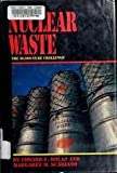 Nuclear Waste, Edward F. Dolan and Margaret M. Scariano, 0531109437