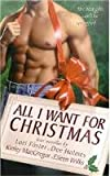 img - for All I Want for Christmas : The Proper Lover; Santa Wears Spurs; Christmas Bonus; A Night with Emily book / textbook / text book