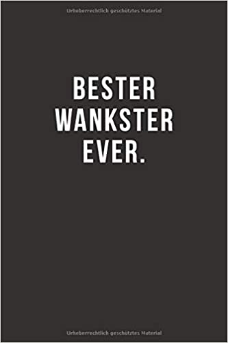Amazon Com Bester Wankster Ever Notizbuch Journal Tagebuch