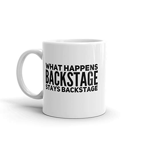 WHAT HAPPENS BACKSTAGE STAYS BACKSTAGE. 11 Oz Ceramic Coffee Mug Also Makes A Great Tea Cup With Its Large, Easy to Grip C-handle