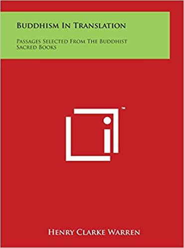 Buddhism In Translation: Passages Selected From The Buddhist